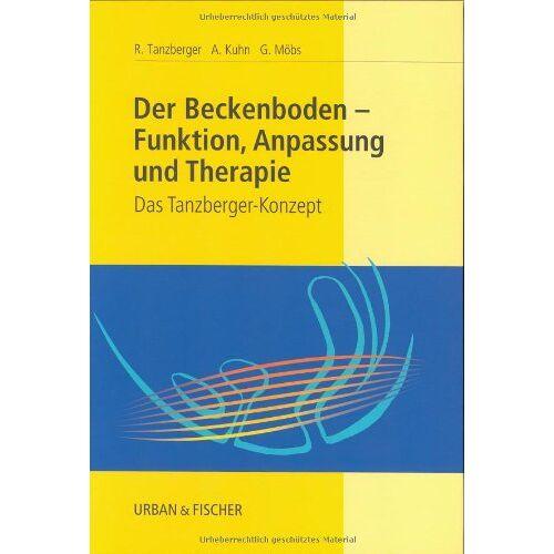 Renate Tanzberger - Der Beckenboden - Funktion, Anpassung und Therapie: Das Tanzberger-Konzept - Preis vom 05.09.2020 04:49:05 h