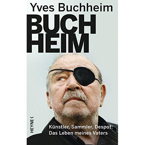 Yves Buchheim - Buchheim: Künstler, Sammler, Despot - Das Leben meines Vaters - Preis vom 10.05.2021 04:48:42 h