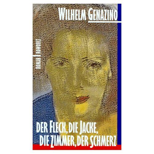 Wilhelm Genazino - Der Fleck, die Jacke, die Zimmer, der Schmerz - Preis vom 16.04.2021 04:54:32 h