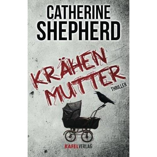 Catherine Shepherd - Krähenmutter: Thriller - Preis vom 06.09.2020 04:54:28 h