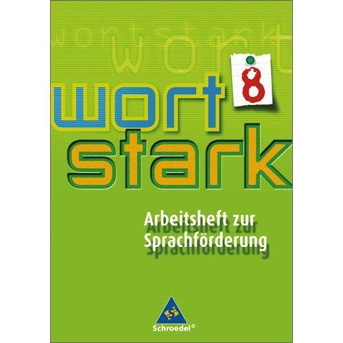 - wortstark - Werkstattheft zur Sprachförderung: Arbeitsheft zur Sprachförderung 8 - Preis vom 08.05.2021 04:52:27 h