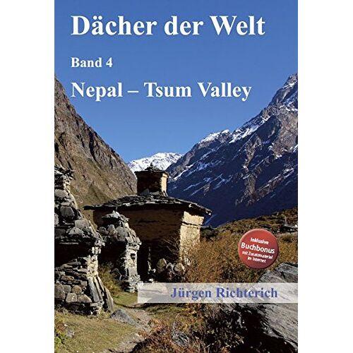 Jürgen Richterich - Dächer der Welt - Band 4: Nepal - Tsum Valley - Preis vom 22.01.2021 05:57:24 h