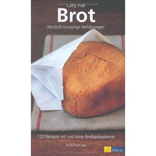 Cathy Ytak - Brot: Herzhaft-knusprige Verführungen - Preis vom 21.10.2020 04:49:09 h