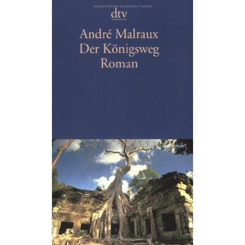 Andre Malraux - Der Königsweg. Roman. - Preis vom 10.05.2021 04:48:42 h