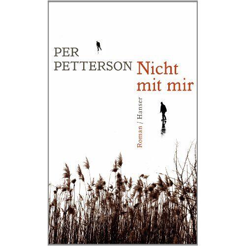 Per Petterson - Nicht mit mir: Roman - Preis vom 21.10.2020 04:49:09 h
