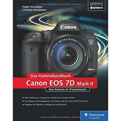 Holger Haarmeyer - Canon EOS 7D Mark II. Das Kamerahandbuch: Ihre Kamera im Praxiseinsatz - Preis vom 10.05.2021 04:48:42 h