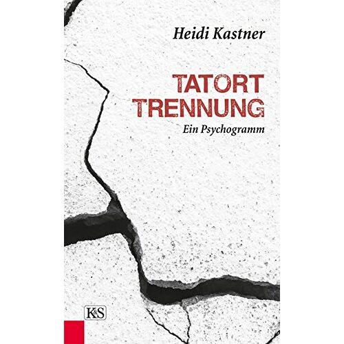 Heidi Kastner - Tatort Trennung: Ein Psychogramm - Preis vom 13.05.2021 04:51:36 h
