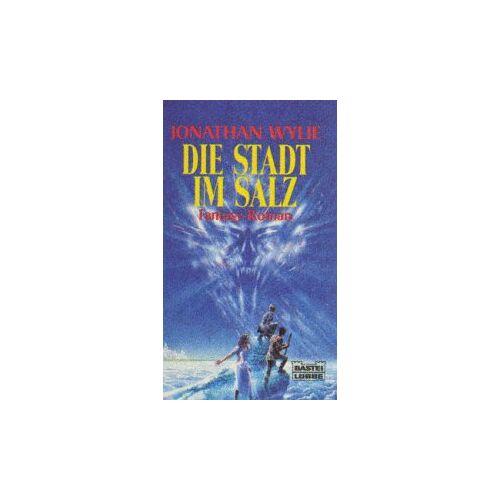 Jonathan Wylie - Die Stadt im Salz. - Preis vom 20.10.2020 04:55:35 h