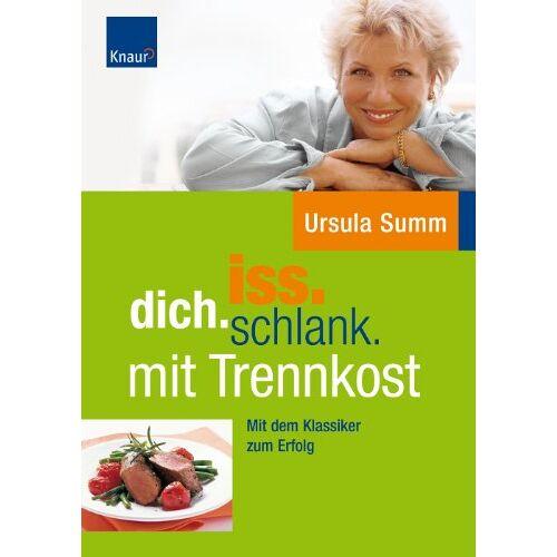Ursula Summ - iss.dich.schlank: mit Trennkost - Preis vom 12.04.2021 04:50:28 h