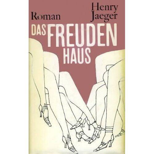 Henry Jaeger - Ein Mann für eine Stunde / Das Freudenhaus / Die Festung. Drei Romane. - Preis vom 06.03.2021 05:55:44 h