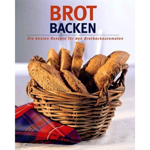Linda Doeser - Brot backen. Die besten Rezepte für den Brotbackautomaten - Preis vom 06.09.2020 04:54:28 h