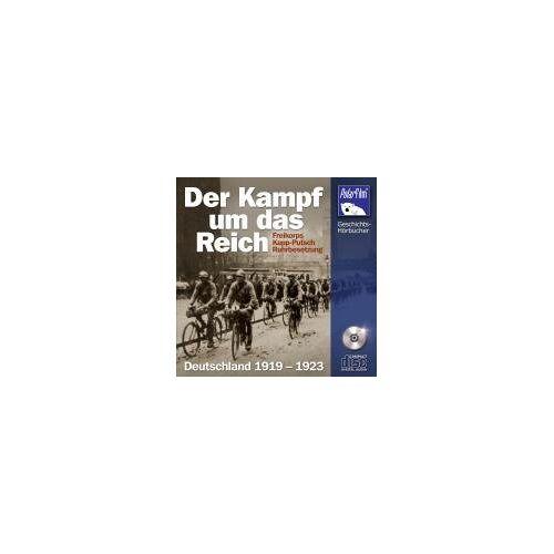 Karl Höffkes - Der Kampf um das Reich: Freikorps, Kapp-Putsch, Ruhrbesetzung - Preis vom 24.02.2021 06:00:20 h