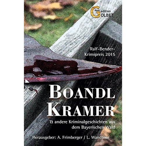 Alexander Frimberger - BoandlKramer: und andere Kriminalgeschichten aus dem Bayerischen Wald - Preis vom 24.02.2021 06:00:20 h