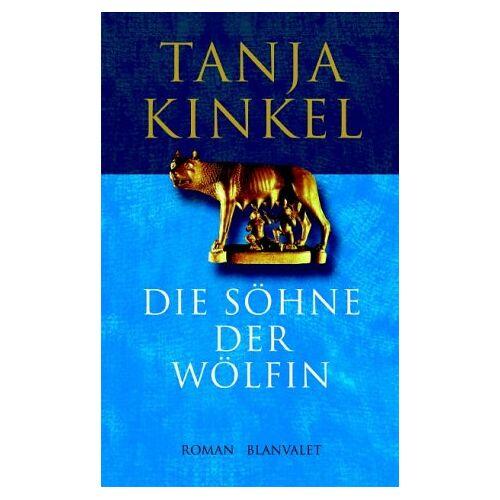 Tanja Kinkel - Die Söhne der Wölfin - Preis vom 13.04.2021 04:49:48 h