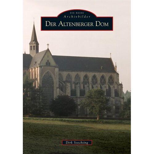 Dirk Soechting - Der Altenberger Dom - Preis vom 03.12.2020 05:57:36 h