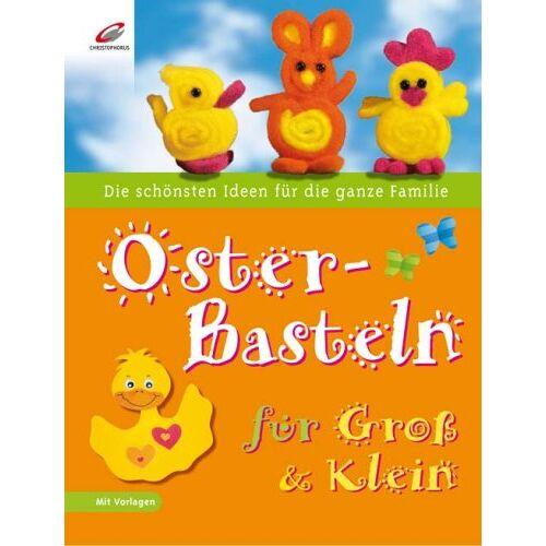 Erika Bock - Osterbasteln für Groß & Klein - Preis vom 14.04.2021 04:53:30 h