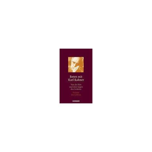 Karl Rahner - Beten mit Karl Rahner. Band 1: Von der Not und dem Segen des Gebetes / Band 2: Gebete des Lebens, 2 Bde. - Preis vom 14.04.2021 04:53:30 h
