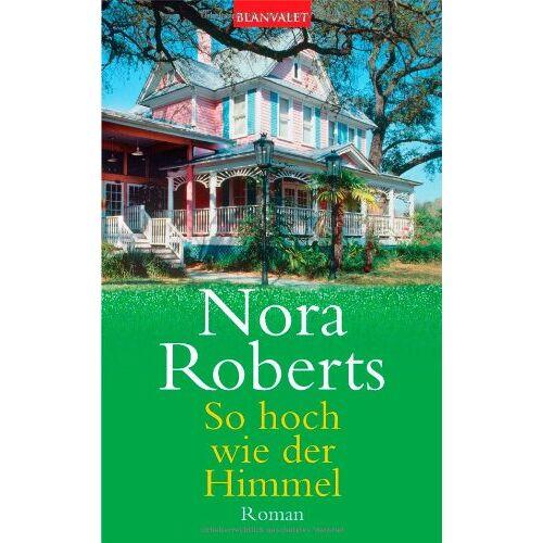 Nora Roberts - Die Dream-Triologie: So hoch wie der Himmel: Roman: BD 1 - Preis vom 15.04.2021 04:51:42 h