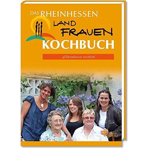Landfrauenverband Rheinhessen e.V. - Das Rheinhessen Kochbuch: Rheinhessen weiblich - Preis vom 21.01.2021 06:07:38 h