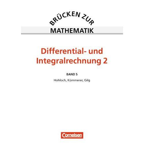 Hohloch, Prof. Dr. Eberhard - Brücken zur Mathematik, Bd.5, Differential- und Integralrechnung: Differential- und Integralrechnung II - Preis vom 20.10.2020 04:55:35 h