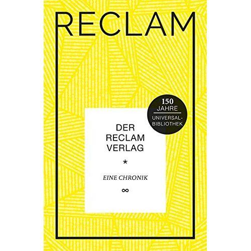 - Der Reclam Verlag: Eine Chronik (Reclams Universal-Bibliothek) - Preis vom 05.09.2020 04:49:05 h