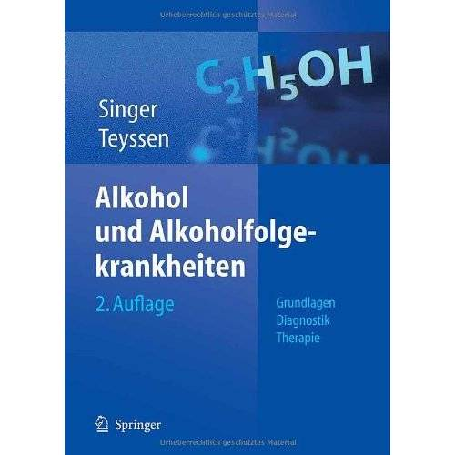 Manfred Singer - Alkohol und Alkoholfolgekrankheiten: Grundlagen - Diagnostik - Therapie - Preis vom 15.04.2021 04:51:42 h
