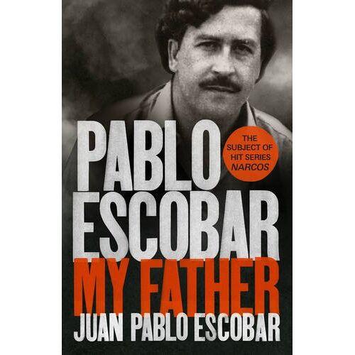 Escobar, Juan Pablo - Pablo Escobar: My Father - Preis vom 17.04.2021 04:51:59 h