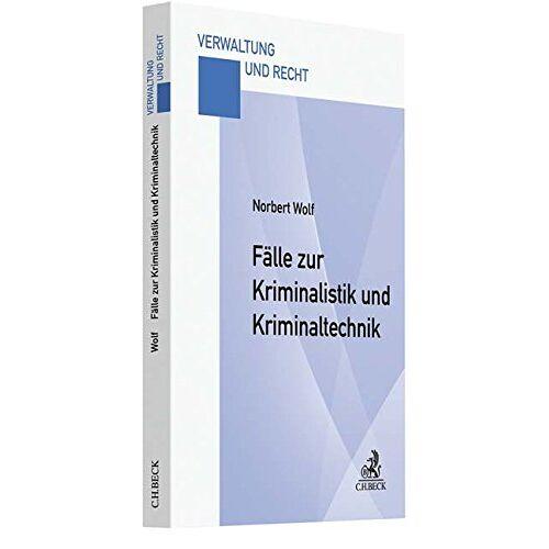 Norbert Wolf - Fälle zur Kriminalistik und Kriminaltechnik - Preis vom 02.10.2019 05:08:32 h