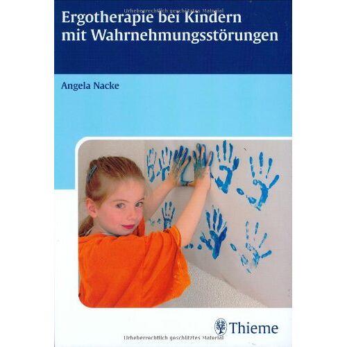 Angela Nacke - Ergotherapie bei Kindern mit Wahrnehmungsstörungen - Preis vom 11.05.2021 04:49:30 h