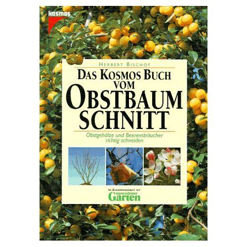 Herbert Bischof - Das Kosmos Buch vom Obstbaumschnitt - Preis vom 20.10.2020 04:55:35 h