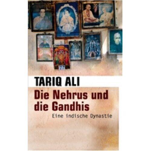 Tariq Ali - Die Nehrus und die Gandhis: Eine indische Dynastie - Preis vom 07.05.2021 04:52:30 h