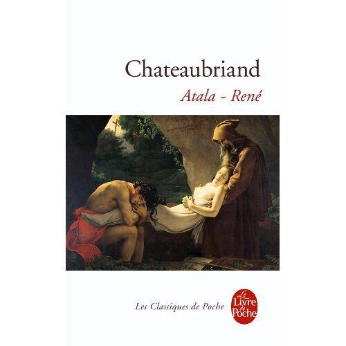 Chateaubriand - Atala - Rene (Le Livre de Poche) - Preis vom 17.04.2021 04:51:59 h