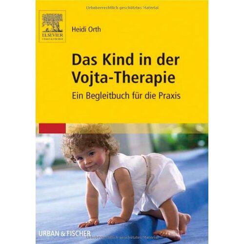 Heidi Orth - Das Kind in der Vojta-Therapie: Ein Begleitbuch für die Praxis - Preis vom 30.10.2020 05:57:41 h