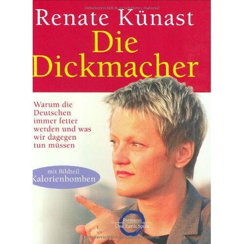 Renate Künast - Die Dickmacher - Preis vom 11.05.2021 04:49:30 h