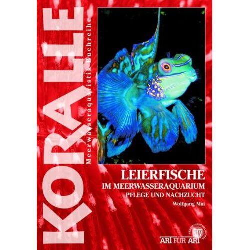 Wolfgang Mai - Art für Art: Leierfische: Koralle / Im Meerwasseraquarium, Pflege und Nachzucht - Preis vom 27.02.2021 06:04:24 h