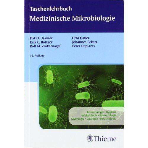Kayser, Fritz H. - Taschenlehrbuch Medizinische Mikrobiologie: Immunologie, Hygiene, Infektiologie, Bakteriologie, Mykologie, Virologie, Parasitologie - Preis vom 15.04.2021 04:51:42 h