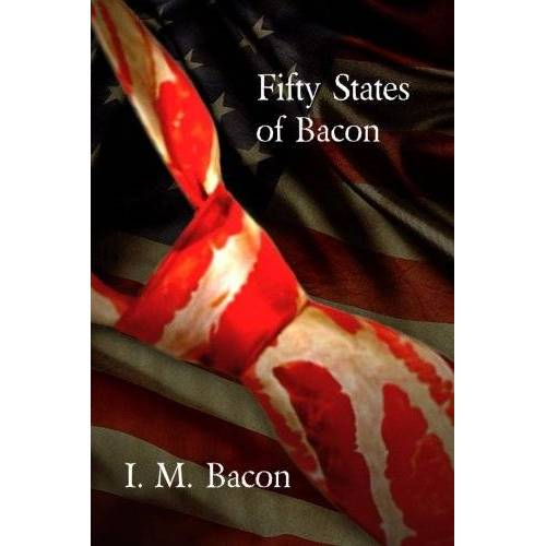 I.M. Bacon - Fifty States of Bacon - Preis vom 10.04.2021 04:53:14 h