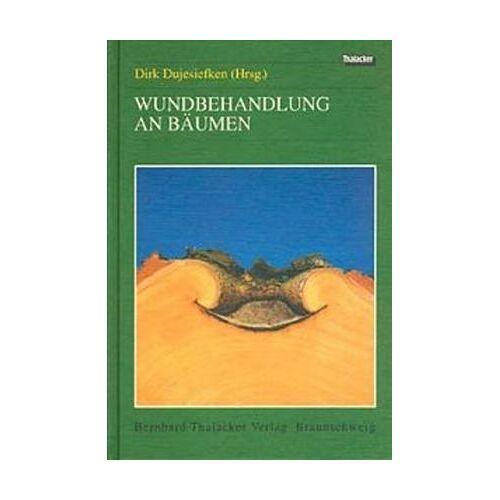 Dirk Dujesiefken - Wundbehandlung an Bäumen - Preis vom 16.04.2021 04:54:32 h