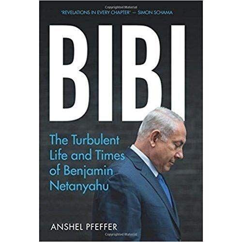 Anshel Pfeffer - Bibi: The Turbulent Life and Times of Benjamin Netanyahu - Preis vom 07.03.2021 06:00:26 h