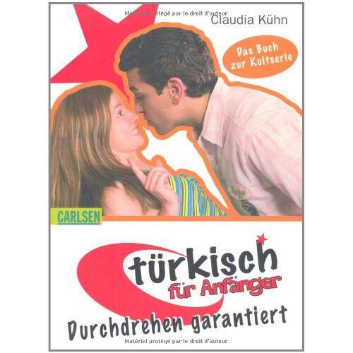 Claudia Kühn - Türkisch für Anfänger, Band 3: Durchdrehen garantiert: Das Buch zur Kultserie - Preis vom 06.05.2021 04:54:26 h