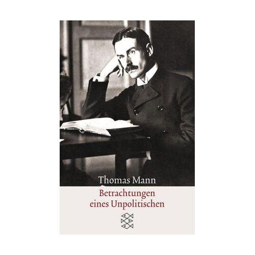 Thomas Mann - Betrachtungen eines Unpolitischen - Preis vom 07.03.2021 06:00:26 h