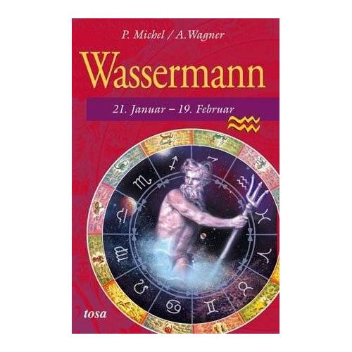 P. Michel - Wassermann: 21. Januar - 19. Februar - Preis vom 06.05.2021 04:54:26 h