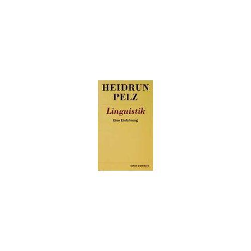 Heidrun Pelz - Linguistik: Eine Einführung - Preis vom 25.02.2020 06:03:23 h