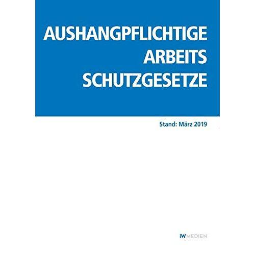 - Aushangpflichtige Arbeitsschutzgesetze: Stand: März 2019 - Preis vom 05.09.2020 04:49:05 h