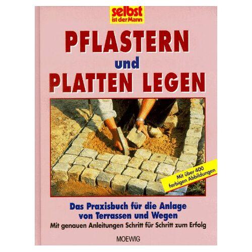 - selbst ist der Mann. Pflastern und Platten legen. Das Praxisbuch für die Anlage von Terrassen und Wegen - Preis vom 19.10.2020 04:51:53 h
