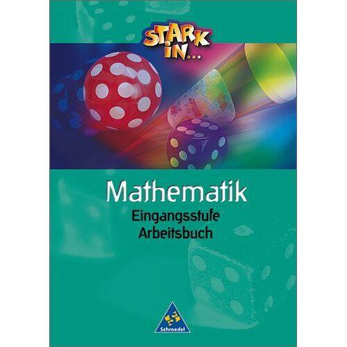 Anneliese Angendohr - Stark in Mathematik Unterstufe - Ausgabe 2003: Arbeitsbuch Eingangsstufe - Preis vom 23.02.2021 06:05:19 h