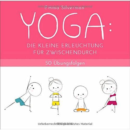 Emma Silverman - YOGA: Die kleine Erleuchtung für zwischendurch: 50 Übungsfolgen - Preis vom 04.12.2019 05:54:03 h