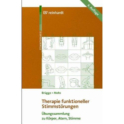 Walburga Brügge - Therapie funktioneller Stimmstörungen: Übungssammlung zu Körper, Atem, Stimme - Preis vom 11.05.2021 04:49:30 h