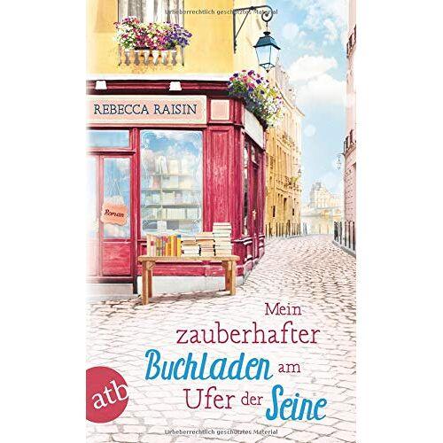 Rebecca Raisin - Mein zauberhafter Buchladen am Ufer der Seine: Roman - Preis vom 07.05.2021 04:52:30 h