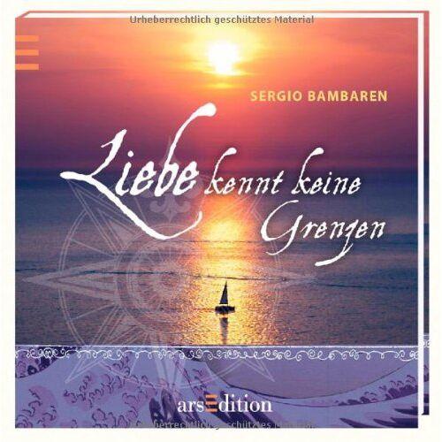 Sergio Bambaren - Liebe kennt keine Grenzen: Sergio Bambaren (Bambaren Minibücher) - Preis vom 05.05.2021 04:54:13 h